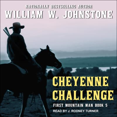 Cheyenne Challenge by William W. Johnstone audiobook