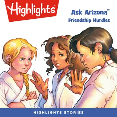 Ask Arizona: Friendship Hurdles by Lissa Rovetch audiobook