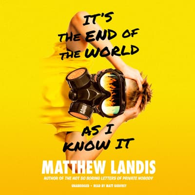 It's the End of the World as I Know It by Matthew Landis audiobook