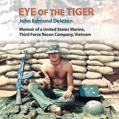 Eye of the Tiger by John Edmund Delezen audiobook