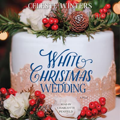 White Christmas Wedding by Celeste Winters audiobook