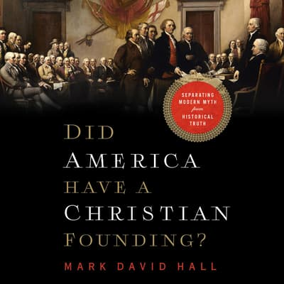 Did America Have a Christian Founding? by Mark David Hall audiobook