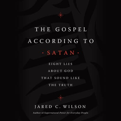 The Gospel According to Satan by Jared C. Wilson audiobook