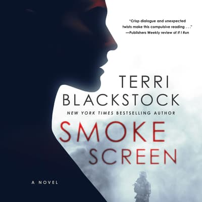 Smoke Screen by Terri Blackstock audiobook
