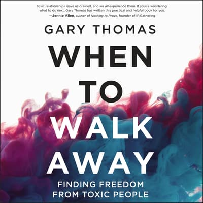 When to Walk Away by Gary Thomas audiobook