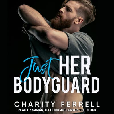 Just Her Bodyguard by Charity Ferrell audiobook