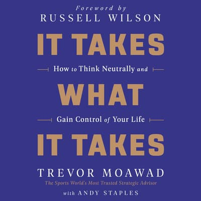 It Takes What It Takes by Trevor Moawad audiobook