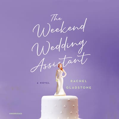 The Weekend Wedding Assistant by Rachel Gladstone audiobook