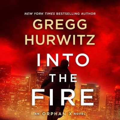 Into the Fire by Gregg Hurwitz audiobook