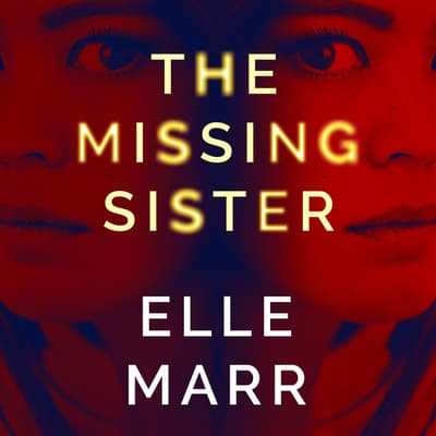 The Missing Sister by Elle Marr audiobook