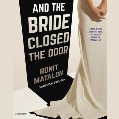 And the Bride Closed the Door by Ronit Matalon audiobook
