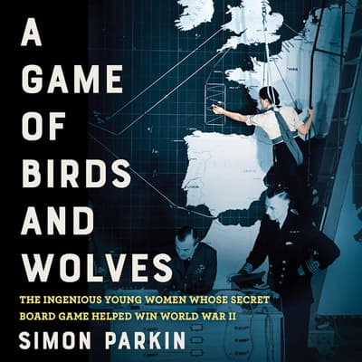 A Game of Birds and Wolves by Simon Parkin audiobook