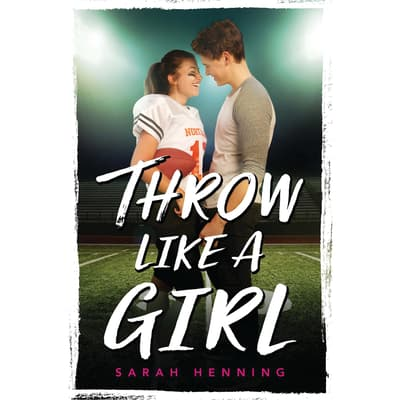 Throw Like a Girl by Sarah Henning audiobook