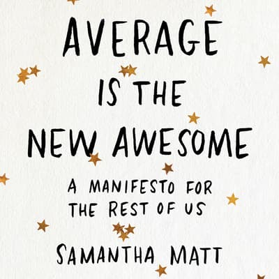 Average is the New Awesome by Samantha Matt audiobook