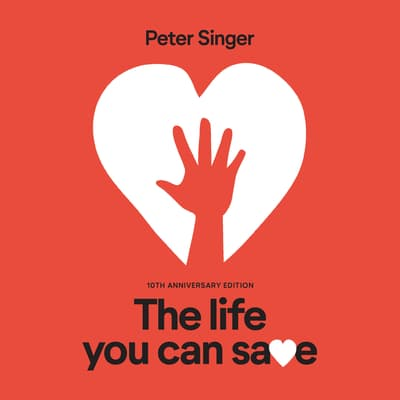 The Life You Can Save by Peter Singer audiobook