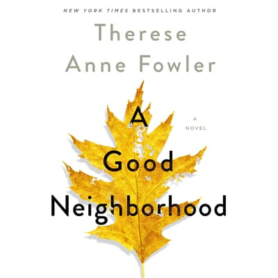 A Good Neighborhood by Therese Anne Fowler audiobook