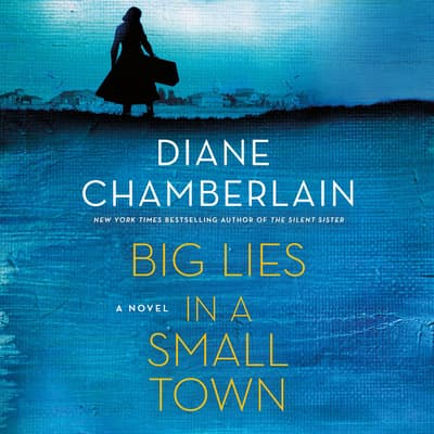 Big Lies in a Small Town by Diane Chamberlain audiobook