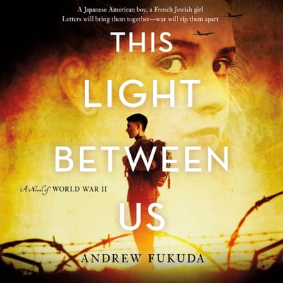 This Light between Us by Andrew Fukuda audiobook