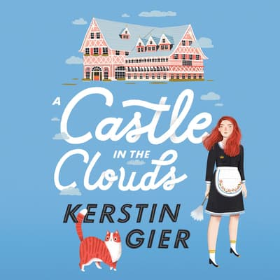 A Castle in the Clouds by Kerstin Gier audiobook