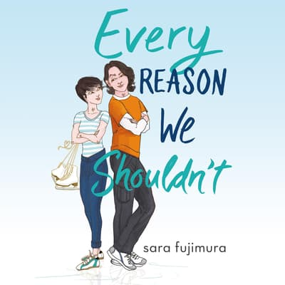 Every Reason We Shouldn't by Sara Fujimura audiobook