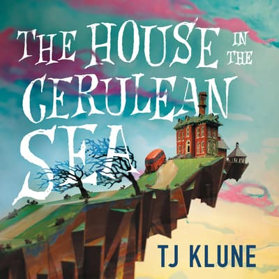 The House in the Cerulean Sea by TJ Klune audiobook