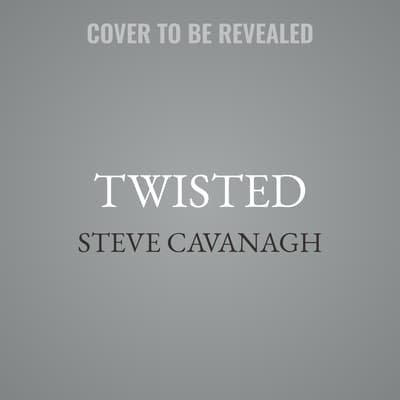 Twisted by Steve Cavanagh audiobook