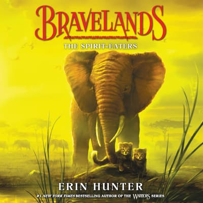 Bravelands #5: The Spirit-Eaters by Erin Hunter audiobook