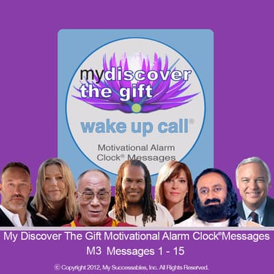 My Discover the Gift Wake UP Call™—Morning Inspirations with the Dalai Lama and Other Thought Leaders—Volume 3 by Damien Lichtenstein audiobook