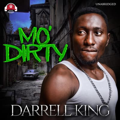 Mo' Dirty by Darrell King audiobook