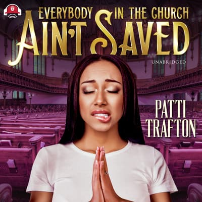 Everybody in the Church Ain't Saved by Patti Trafton audiobook