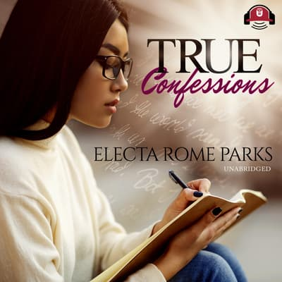 True Confessions by Electa Rome Parks audiobook
