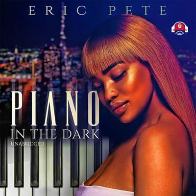 Piano in the Dark by Eric Pete audiobook