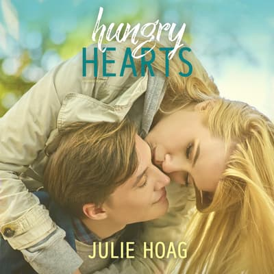 Hungry Hearts by Julie Hoag audiobook