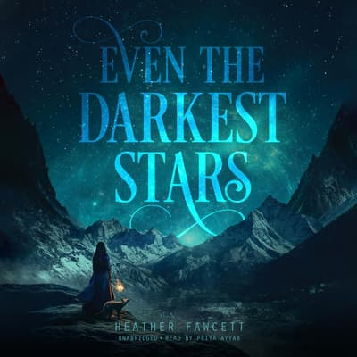 Even the Darkest Stars by Heather Fawcett audiobook