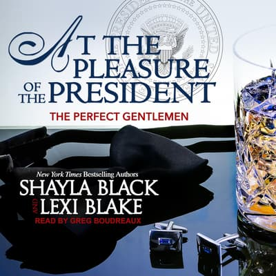 At the Pleasure of the President by Shayla Black audiobook