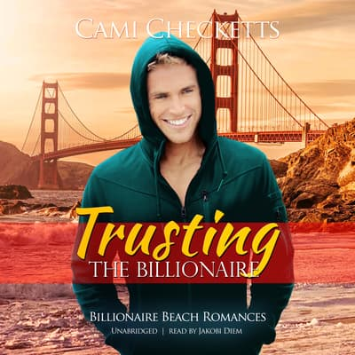 Trusting the Billionaire  by Cami Checketts audiobook