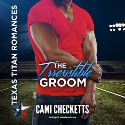 The Irresistible Groom by Cami Checketts audiobook