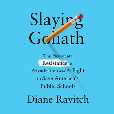 Slaying Goliath by Diane Ravitch audiobook