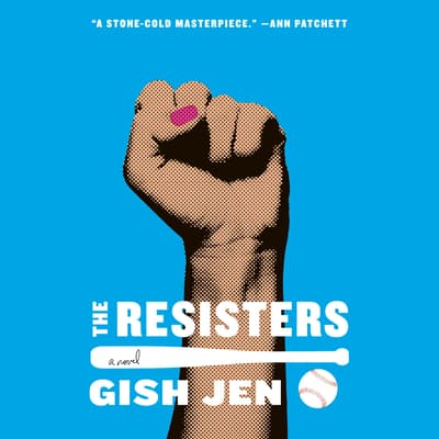 The Resisters by Gish Jen audiobook
