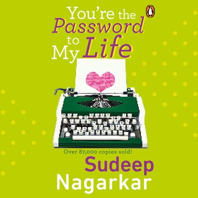 You're the Password to my Life by Sudeep Nagarkar audiobook