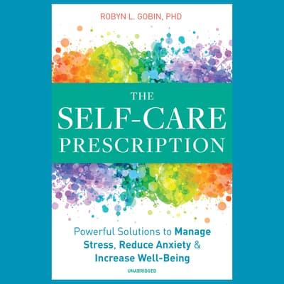 The Self-Care Prescription by Robyn L. Gobin audiobook