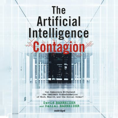 The Artificial Intelligence Contagion by David Barnhizer audiobook
