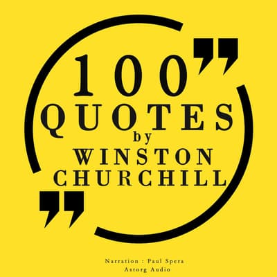 100 Quotes by Winston Churchill by Winston Churchill audiobook