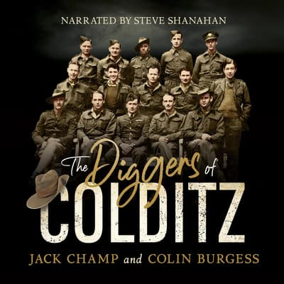 The Diggers of Colditz by Jack Champ audiobook