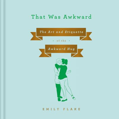 That Was Awkward by Emily Flake audiobook