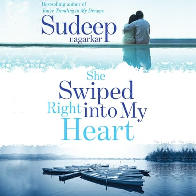 She Swiped Right into my Heart by Sudeep Nagarkar audiobook
