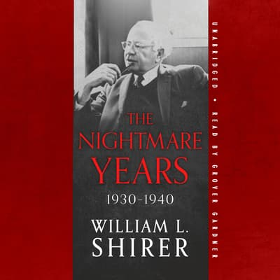 The Nightmare Years, 1930–1940 by William L. Shirer audiobook