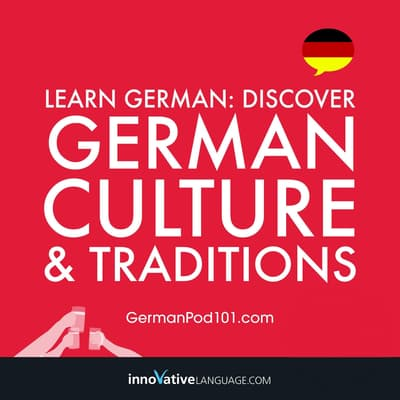 Learn German: Discover German Culture & Traditions by Innovative Language Learning audiobook