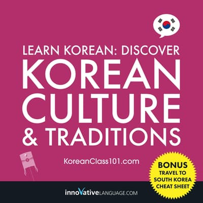 Learn Korean: Discover Korean Culture & Traditions by Innovative Language Learning audiobook
