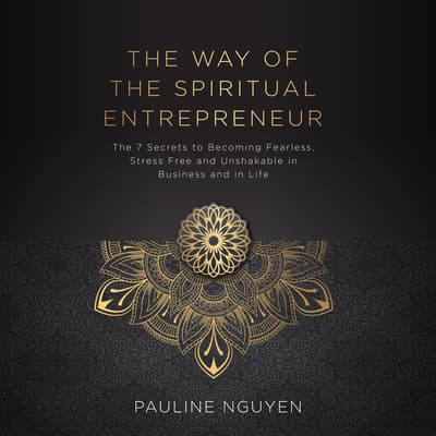 The Way of The Spiritual Entrepreneur by Pauline Nguyen audiobook